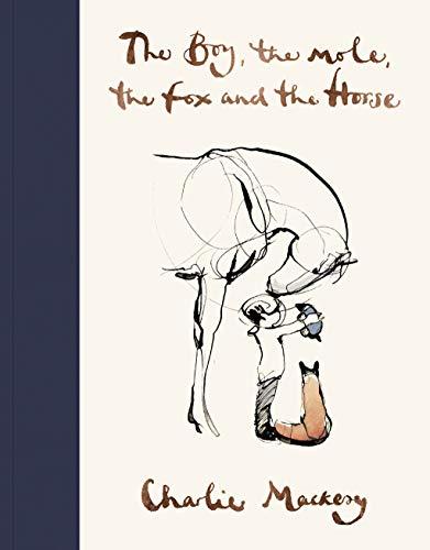 The Boy, The Mole, The Fox and The Horse: Charlie Mackesy