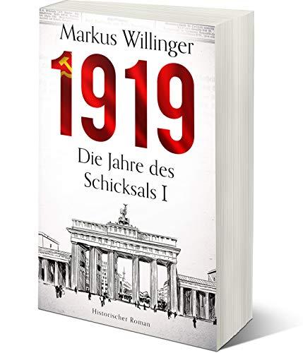 1919 - Historische Romane (Die Jahre des Schicksals 1) (German Edition)