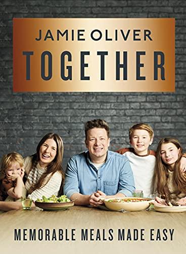 Jamie Oliver: Together: Memorable Meals Made Easy