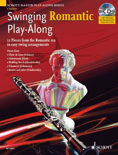 Swinging Romantic Play-Along/Klarinette/m. CD: 12 Pieces from the Romantic Era in Easy Swing Arrangements for Clarinet