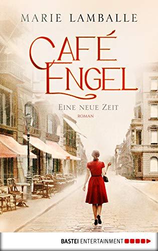 Café Engel: Eine neue Zeit. Roman (Café-Engel-Saga 1) (German Edition)